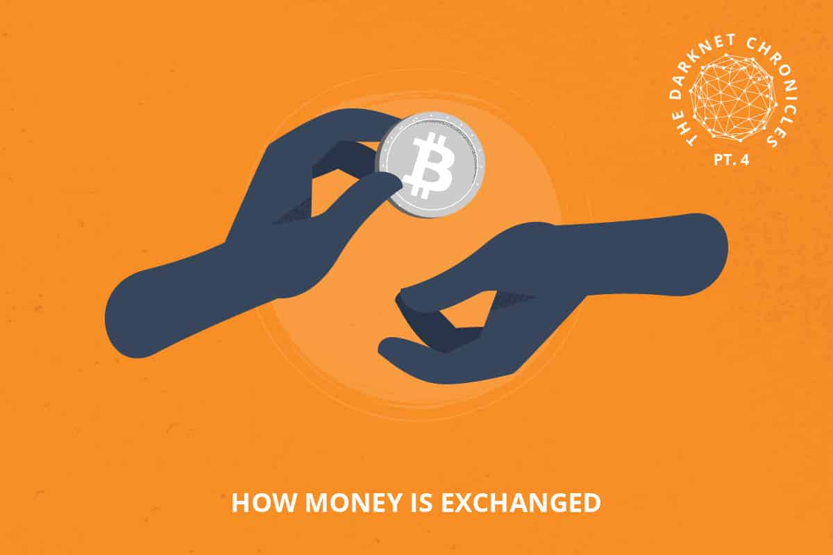 Darknet Chronicles Pt 4: How Money is Exchanged