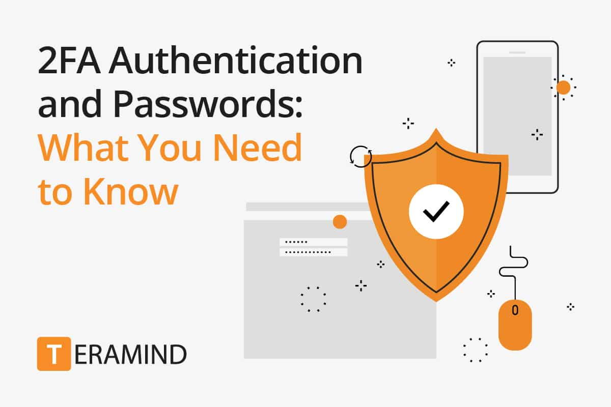 2FA and Passwords: What You Need to Know