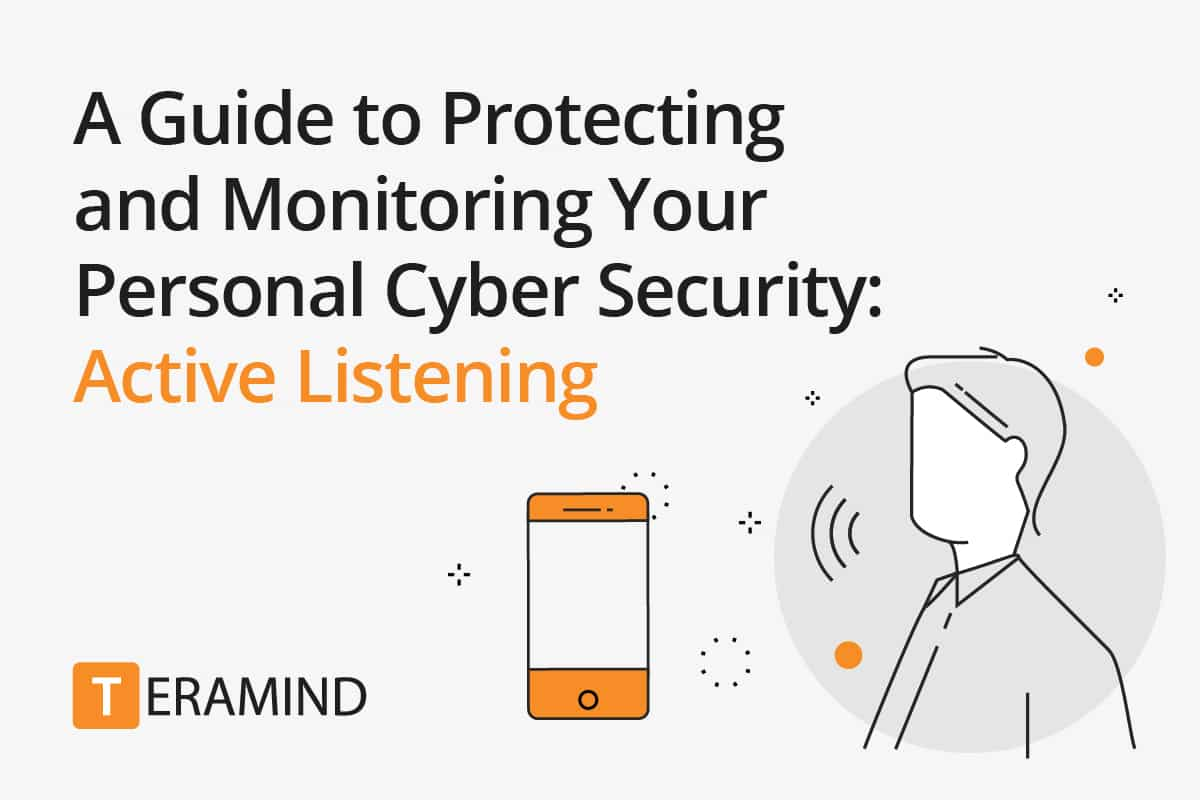 A Guide to Protecting and Monitoring Your Personal Cyber Security: Active Listening